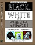 img - for Black, White and Gray: Law and Ethics in Business Second Edition book / textbook / text book