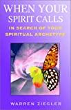 When Your Spirit Calls, Warren Ziegler, 1401044611
