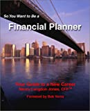 So You Want to Be a Financial Planner, Nancy Langdon Jones, 0971443610
