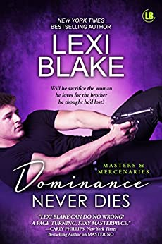 Dominance Never Dies (Masters and Mercenaries Book 11) by [Blake, Lexi]