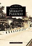 Traveling the Merritt Parkway, Larry Larned, 0752409468