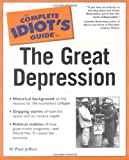 The Complete Idiot's Guide(R) to the Great Depression