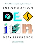 Information Design : A Desk Reference, Christine Sevilla, 1560526106