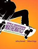 Using& Undrstdg Mathmtc : Quan Reasng App&I/A, Bennett and Bennett, Jeffrey O., 0321727746
