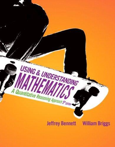 Using and Understanding Mathematics: A Quantitative Reasoning Approach by Jeffrey O. Bennett (2010-01-21)