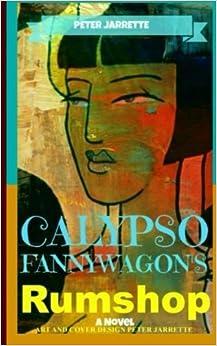 Book Calypso Fannywagon's Rumshop by Mr Peter Jarrette (2014-05-08)