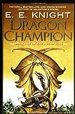 Dragon Champion (Age of Fire, Book 1)