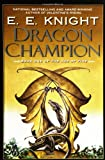 Dragon Champion, E. E. Knight, 0451460472