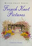 French Knot Pictures, Christine Harris, 1863512357