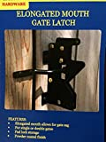 Elongated Mouth Gate Latch