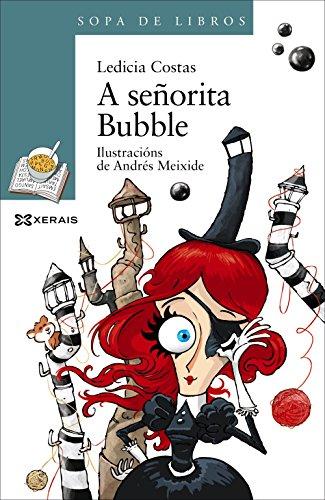 A señorita Bubble (Infantil E Xuvenil - Sopa De Libros - De 10 Anos En Diante)