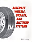 Aircraft Wheels, Brakes and Antiskid Systems, Dale Crane, 0891000992