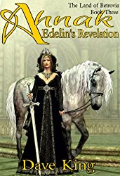 Ahnak: Edelin's Revelation (The Land of Betrovia Book 3)