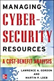 img - for Managing Cybersecurity Resources: A Cost-Benefit Analysis (The Mcgraw-Hill Homeland Security Series) book / textbook / text book