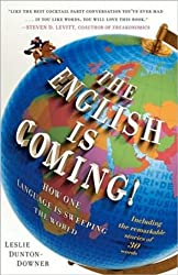The English is Coming!: How One Language is Sweeping the World