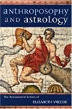 Anthroposophy and Astrology, Elisabeth Vreede, 0880104902
