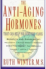 The Anti-Aging Hormones: That Can Help You Beat the Clock Paperback