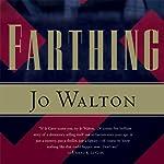Farthing: Small Change, Book 1   Jo Walton