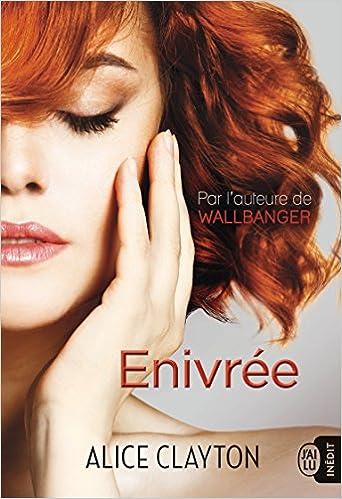 Enivrée (2018) - Alice Clayton