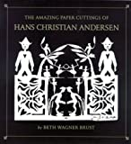 img - for The Amazing Paper Cuttings of Hans Christian Andersen book / textbook / text book