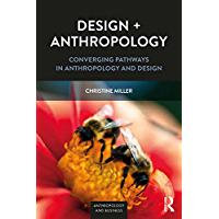 Design + Anthropology: Converging Pathways in Anthropology and Design (Anthropology & Business) (English Edition)