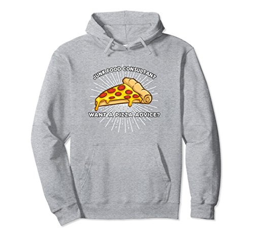 Unisex Junk Food Consultant Want a Pizza Advice Pullover Hoodie Large Heather Grey
