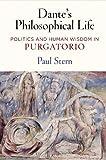 Dante's Philosophical Life: Politics and Human Wisdom in''Purgatorio''