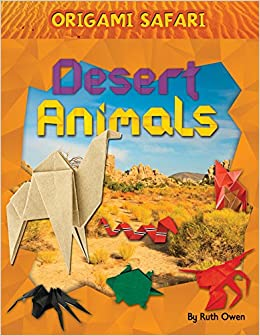 desert animals origami safari ruth owen 9781615339082