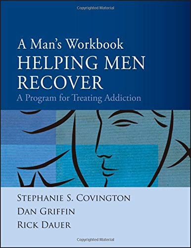 For Addiction Men (A Man's Workbook: A Program for Treating Addiction)