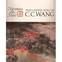 Mountains of the mind: The landscapes of C. C. Wang