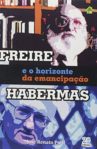 Freire  Habermas E O Horizonte Da Emancipaçao