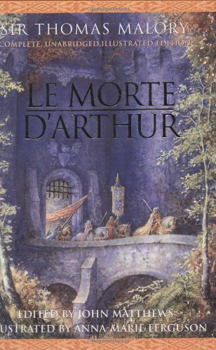 Le Morte D'Arthur: Complete, Unabridged, Illustrated Edition by Cassell Illustrated