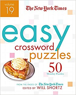 The New York Times Easy Crossword Puzzles Volume 19 50 Monday From Pages Of Will Shortz 9781250161055