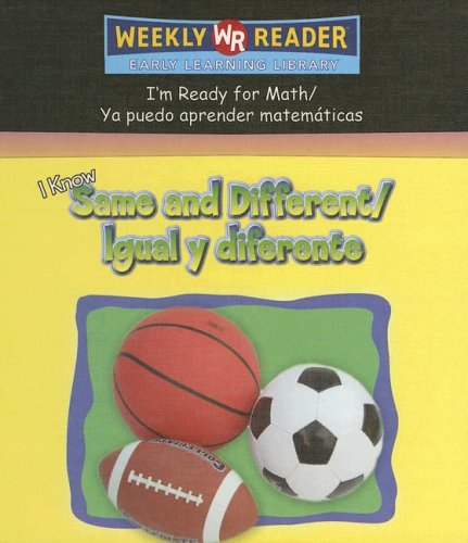 I Know Same and Difference/Igual y Diferente (I'm Ready for Math/YA Puedo Aprender Matematicas) (Spanish Edition) pdf