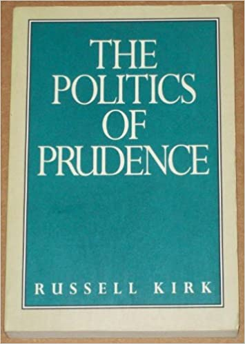 Image result for russell kirk politics of prudence