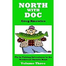 North With Doc — Volume Three
