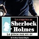 Le pince-nez en or (Les enquêtes de Sherlock Holmes 23)   Livre audio Auteur(s) : Arthur Conan Doyle Narrateur(s) : Cyril Deguillen