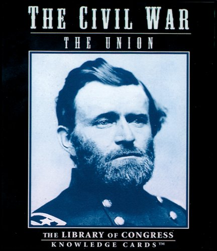 (The Civil War Knowledge Cards™: The Union)