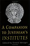 A Companion to Justinian's Institutes, , 0801485843