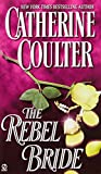 The Rebel Bride (Coulter Historical Romance)