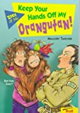img - for Keep Your Hands Off My Orangutan! (Zoey & Me) book / textbook / text book