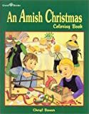 An Amish Christmas Coloring Book, Cheryl A. Benner, 156148265X
