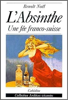 L'absinthe : une fée franco-suisse, Noël, Benoît