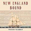 New England Bound: Slavery and Colonization in Early America Hörbuch von Wendy Warren Gesprochen von: Elizabeth Wiley