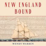 New England Bound: Slavery and Colonization in Early America | Wendy Warren