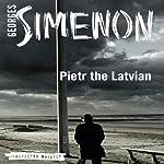 Pietr the Latvian: Inspector Maigret, Book 1 | Georges Simenon,David Bellos (translator)