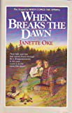 When Breaks the Dawn (Canadian West #3) (Janette Oke Keepsake Collection)