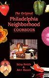 The Original Philadelphia Neighborhood Cookbook