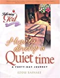 How to Develop a Quiet Time, Eddie Rasnake, 0899572626