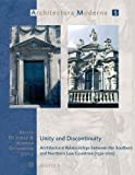 Unity and Discontinuity : Architectural Relationships Between the Southern and Northern Low Countries (1530-1700), Krista De Jonge, Konrad A. Ottenheym, 2503513662